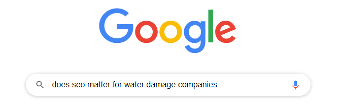 Google Does SEO Matter for Water Damage Companies